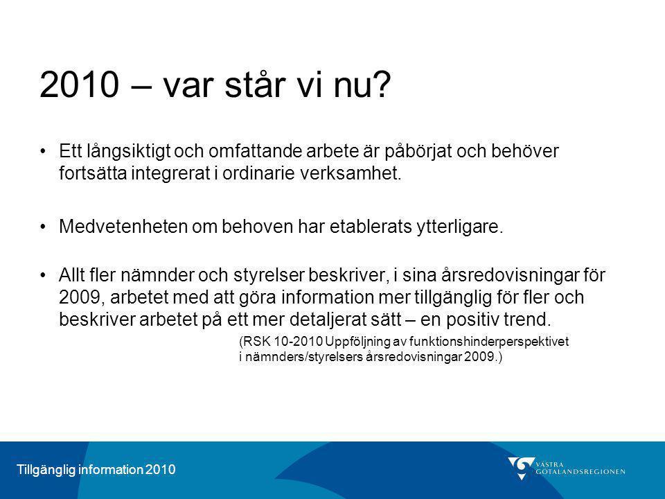 Tillgänglig information 2010 Förslag till fortsatt arbete med tillgängligt språk Långsiktigt systematiskt klarspråksarbete Regionövergripande information ska börja produceras på lättläst svenska