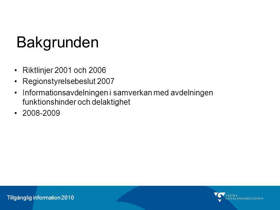Tillgänglig information 2010 Syftet Projektet har syftat till att utveckla kunskap, stöd och metoder för att göra det möjligt för Västra Götalandsregionens alla verksamheter att på ett effektivt sätt erbjuda information tillgänglig för så många medborgare som möjligt, oavsett funktionsnedsättningar.
