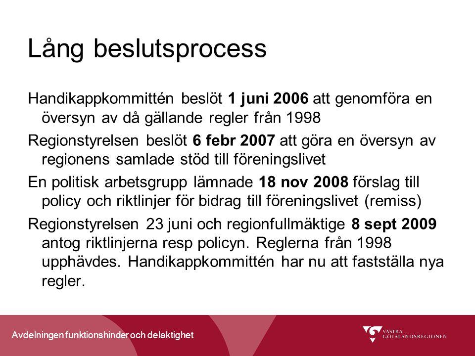 Avdelningen funktionshinder och delaktighet Lång beslutsprocess Handikappkommittén beslöt 1 juni 2006 att genomföra en översyn av då gällande regler f