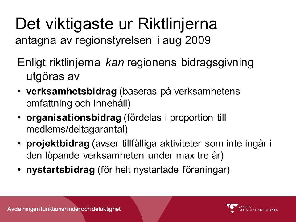 Avdelningen funktionshinder och delaktighet Det viktigaste ur Riktlinjerna antagna av regionstyrelsen i aug 2009 Enligt riktlinjerna kan regionens bid