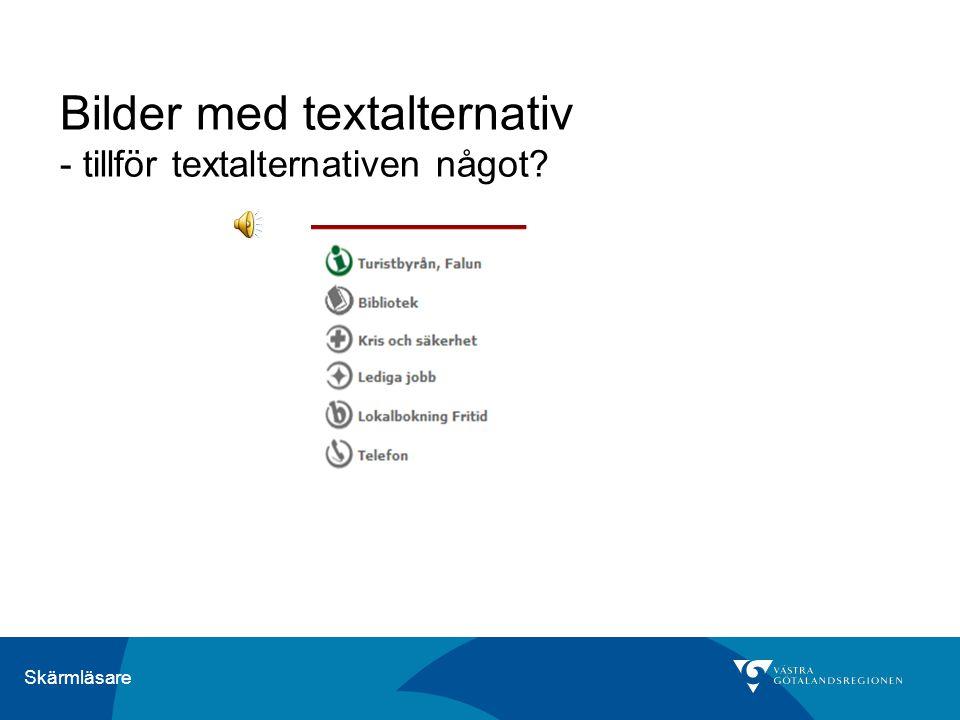 Skärmläsare Exempel klickbar bild utan textalternativ Vad läser den? LänkGrafik index snedstreck fokus engagera dig LänkGrafik index snedstreck ftgban