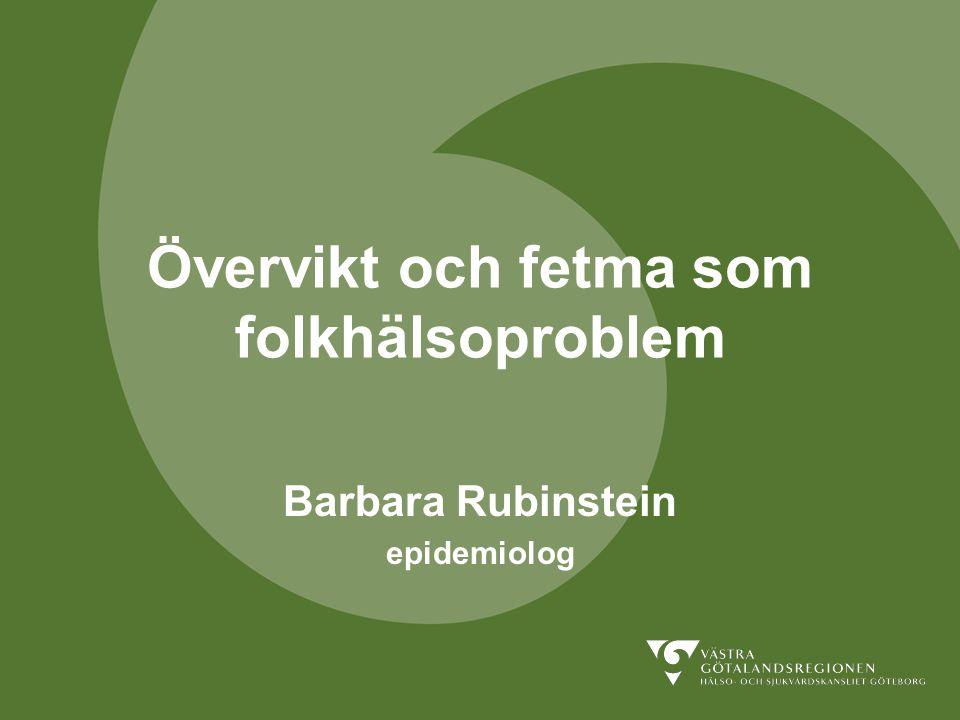 Övervikt och fetma i Västra Götaland Det är inte längre normalt att vara normalviktig - mer än varannan vuxen har övervikt eller fetma 15 % har sjukdomen fetma Bara knappt en procent har diagnosen fetma