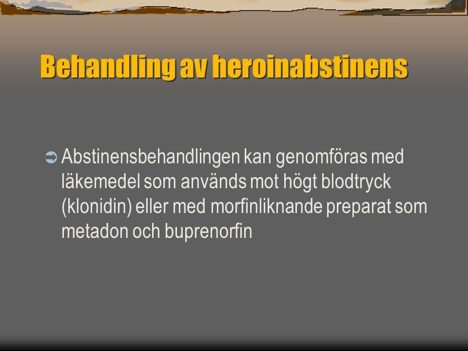 Behandling av heroinabstinens  Abstinensbehandlingen kan genomföras med läkemedel som används mot högt blodtryck (klonidin) eller med morfinliknande