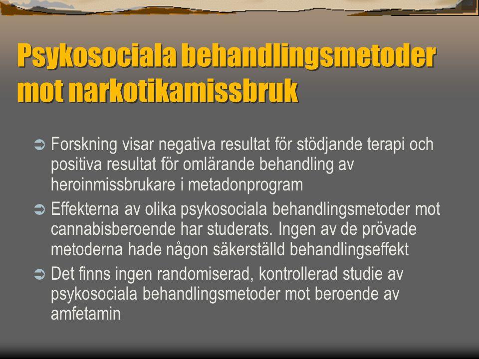 Psykosociala behandlingsmetoder mot narkotikamissbruk  Forskning visar negativa resultat för stödjande terapi och positiva resultat för omlärande beh