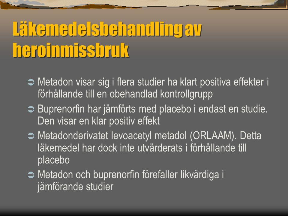 Läkemedelsbehandling av heroinmissbruk  Metadon visar sig i flera studier ha klart positiva effekter i förhållande till en obehandlad kontrollgrupp 