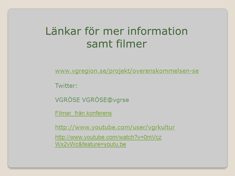 Länkar för mer information samt filmer Twitter: VGRÖSE VGRÖSE@vgrse Filmer från konferens http://www.youtube.com/user/vgrkultur http://www.youtube.com