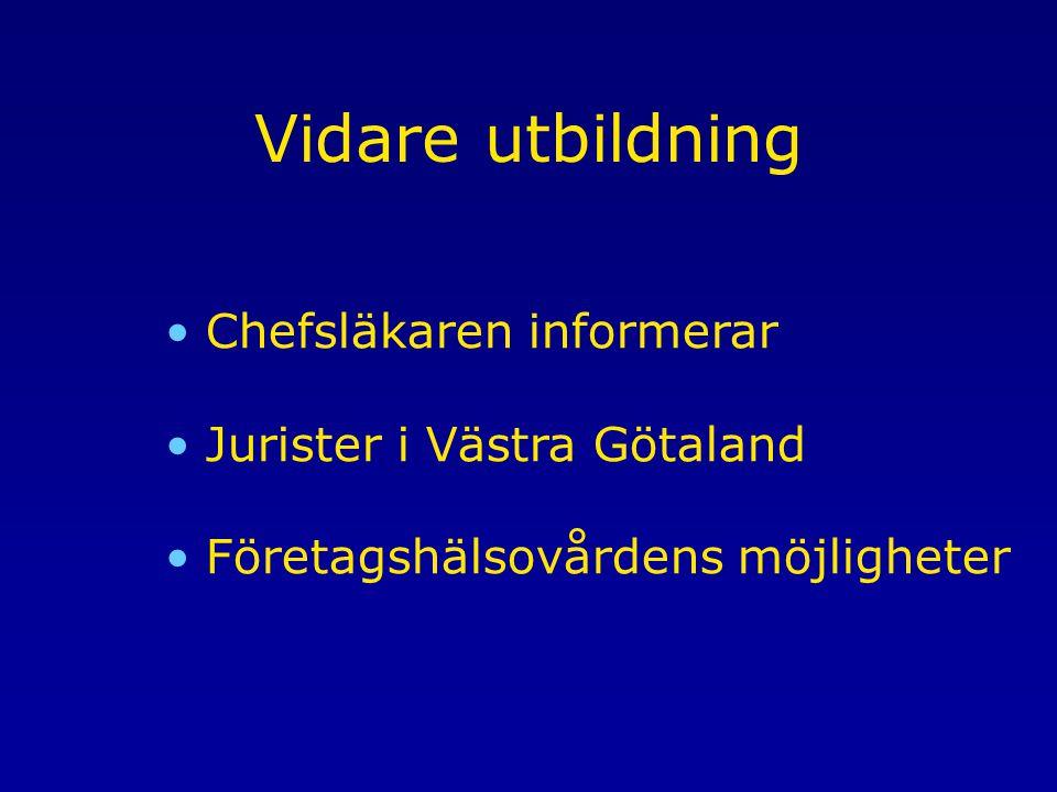 Vidare utbildning Chefsläkaren informerar Jurister i Västra Götaland Företagshälsovårdens möjligheter