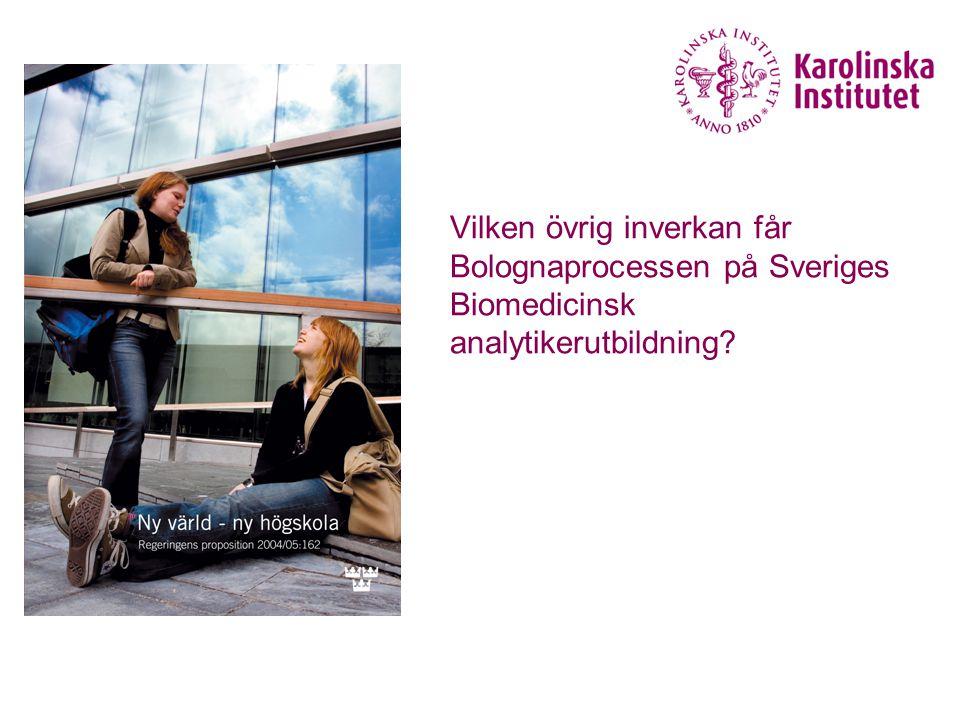 Vilken övrig inverkan får Bolognaprocessen på Sveriges Biomedicinsk analytikerutbildning?