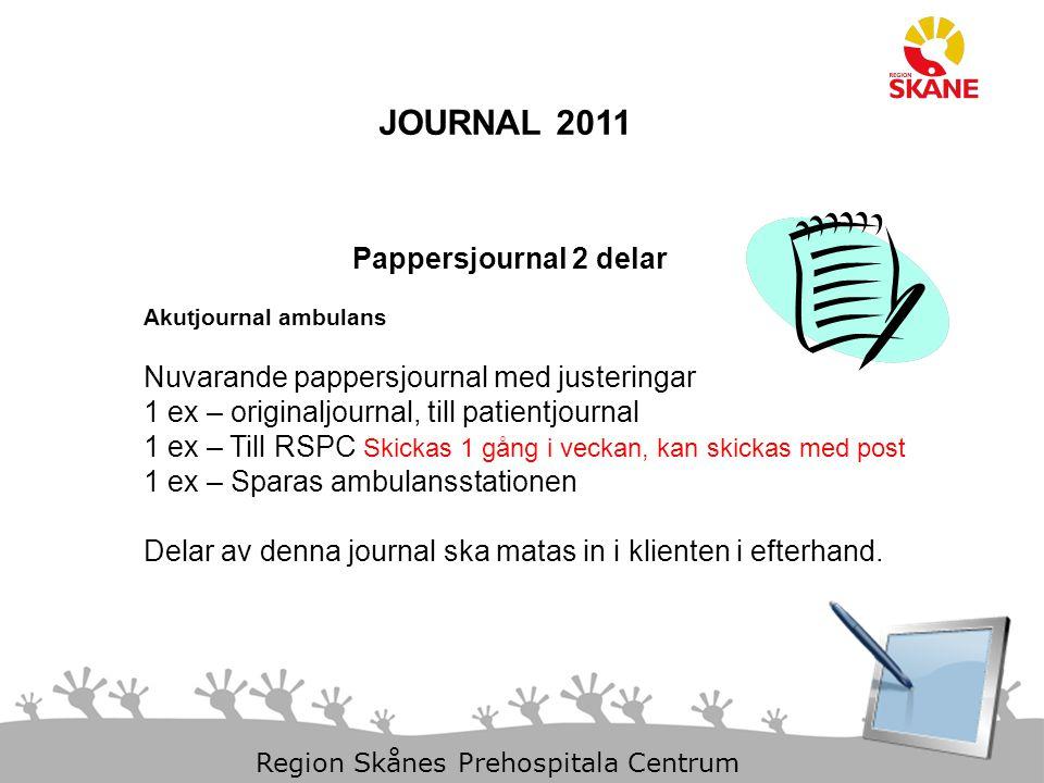 23-Aug-14 Slide 16 Region Skånes Prehospitala Centrum JOURNAL 2011 Pappersjournal 2 delar Akutjournal ambulans Nuvarande pappersjournal med justeringa