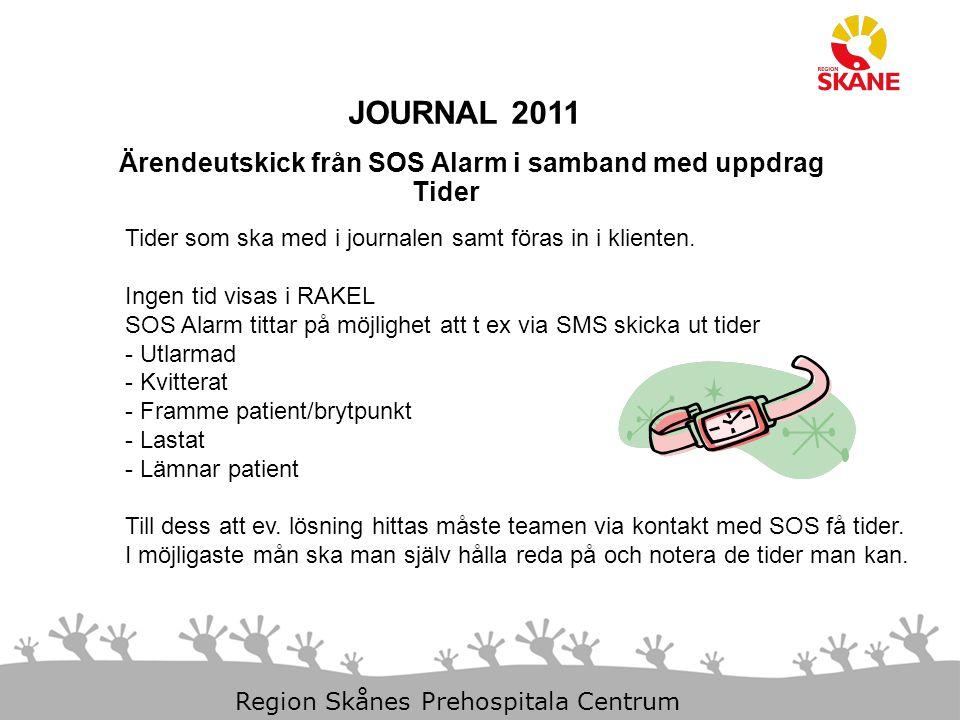 23-Aug-14 Slide 8 Region Skånes Prehospitala Centrum JOURNAL 2011 Ärendeutskick från SOS Alarm i samband med uppdrag Tider som ska med i journalen sam