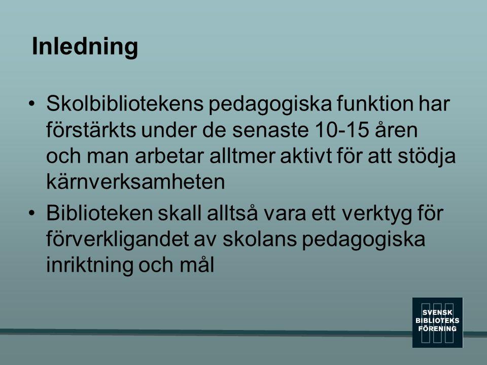Inledning Skolbibliotekens pedagogiska funktion har förstärkts under de senaste 10-15 åren och man arbetar alltmer aktivt för att stödja kärnverksamhe