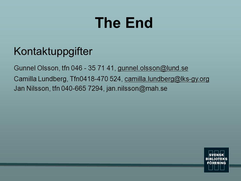 The End Kontaktuppgifter Gunnel Olsson, tfn 046 - 35 71 41, gunnel.olsson@lund.se Camilla Lundberg, Tfn0418-470 524, camilla.lundberg@lks-gy.org Jan N