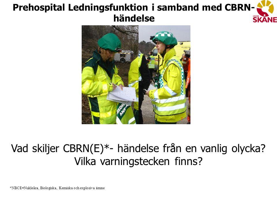 Vad skiljer CBRN(E)*- händelse från en vanlig olycka? Vilka varningstecken finns? *NBCE=Nukleåra, Biologiska, Kemiska och explosiva ämne Prehospital L