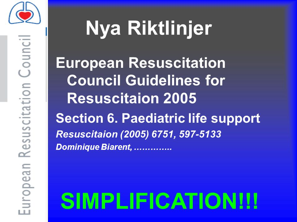 Nya Riktlinjer European Resuscitation Council Guidelines for Resuscitaion 2005 Section 6.