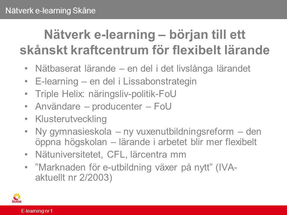Klicka här för att skriva rubrik Här numrerar du din bild Nätverk e-learning Skåne E-learning nr 1 Nätverk e-learning – början till ett skånskt kraftcentrum för flexibelt lärande Nätbaserat lärande – en del i det livslånga lärandet E-learning – en del i Lissabonstrategin Triple Helix: näringsliv-politik-FoU Användare – producenter – FoU Klusterutveckling Ny gymnasieskola – ny vuxenutbildningsreform – den öppna högskolan – lärande i arbetet blir mer flexibelt Nätuniversitetet, CFL, lärcentra mm Marknaden för e-utbildning växer på nytt (IVA- aktuellt nr 2/2003)
