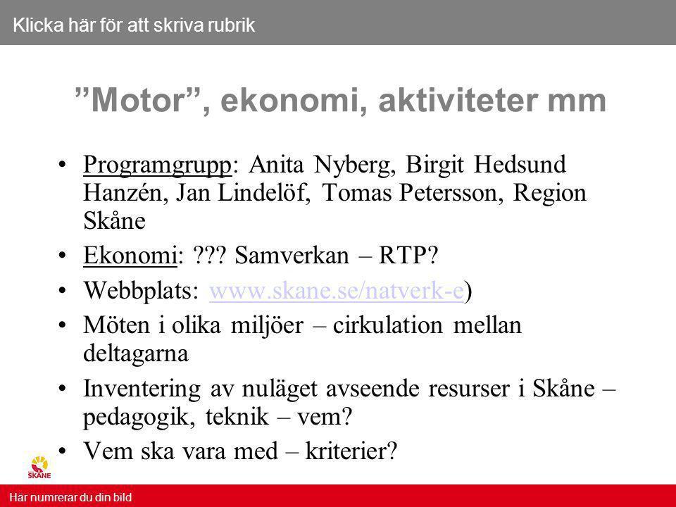 """Klicka här för att skriva rubrik Här numrerar du din bild """"Motor"""", ekonomi, aktiviteter mm Programgrupp: Anita Nyberg, Birgit Hedsund Hanzén, Jan Lind"""