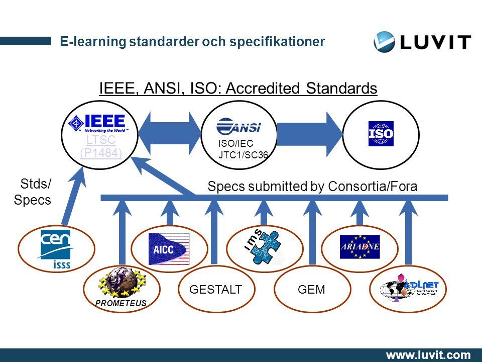 www.luvit.com Standarder konvergerar ISO/IEC JTC1/SC36 PROMETEUS LTSC 1484
