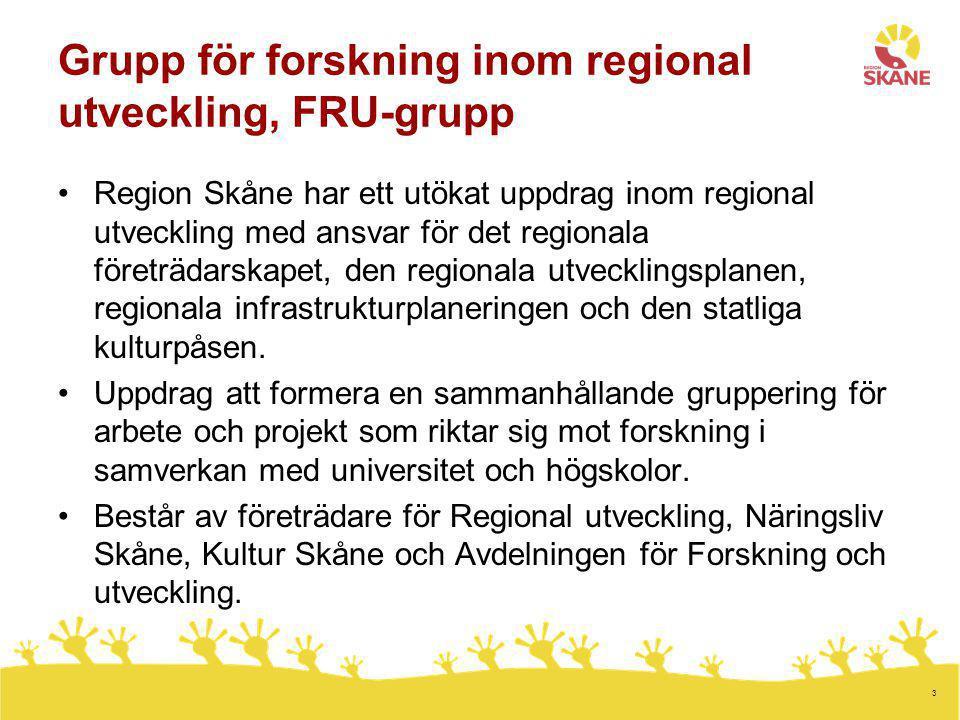 3 Grupp för forskning inom regional utveckling, FRU-grupp Region Skåne har ett utökat uppdrag inom regional utveckling med ansvar för det regionala fö