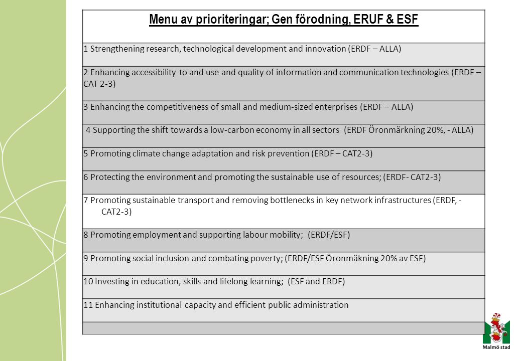 Menu av prioriteringar; Gen förodning, ERUF & ESF 1 Strengthening research, technological development and innovation (ERDF – ALLA) 2 Enhancing accessi