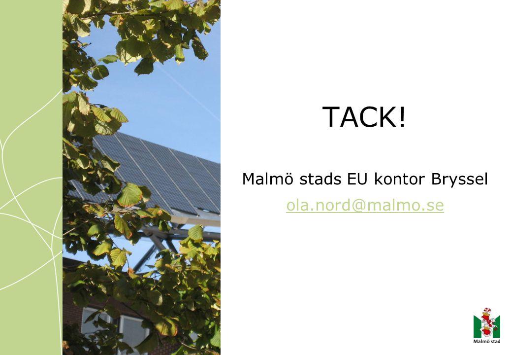 TACK! Malmö stads EU kontor Bryssel ola.nord@malmo.se