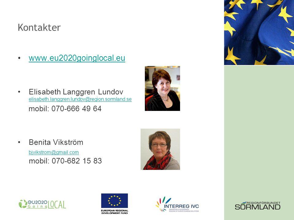 Kontakter www.eu2020goinglocal.eu Elisabeth Langgren Lundov elisabeth.langgren.lundov@region.sormland.se elisabeth.langgren.lundov@region.sormland.se mobil: 070-666 49 64 Benita Vikström bjvikstrom@gmail.com mobil: 070-682 15 83 bjvikstrom@gmail.com