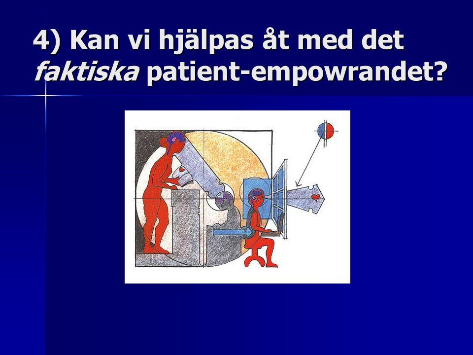 4) Kan vi hjälpas åt med det faktiska patient-empowrandet