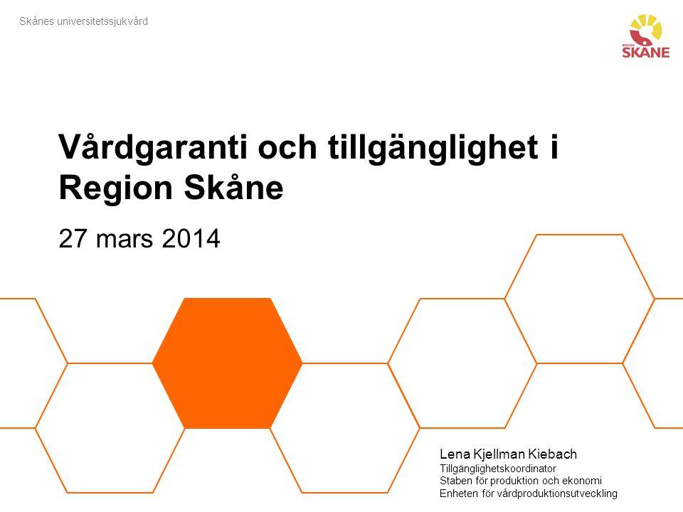 Skånes universitetssjukvård Vårdgaranti och tillgänglighet i Region Skåne 27 mars 2014 Lena Kjellman Kiebach Tillgänglighetskoordinator Staben för pro