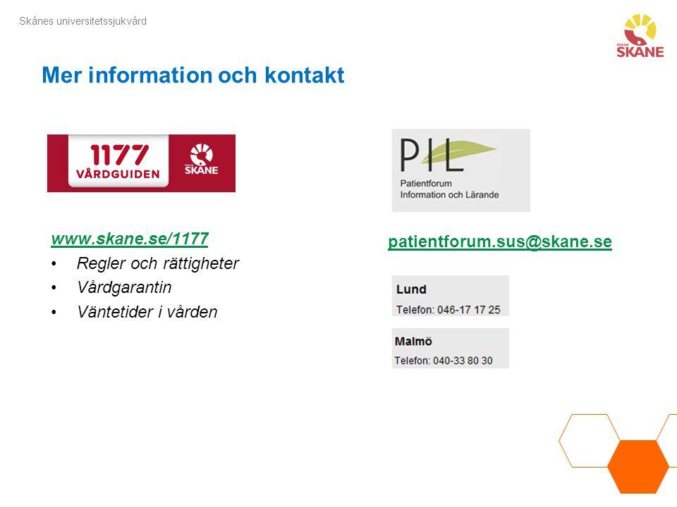Skånes universitetssjukvård Mer information och kontakt patientforum.sus@skane.se www.skane.se/1177 Regler och rättigheter Vårdgarantin Väntetider i v