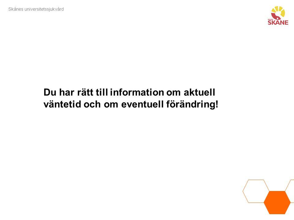 Skånes universitetssjukvård Mer information och kontakt patientforum.sus@skane.se www.skane.se/1177 Regler och rättigheter Vårdgarantin Väntetider i vården