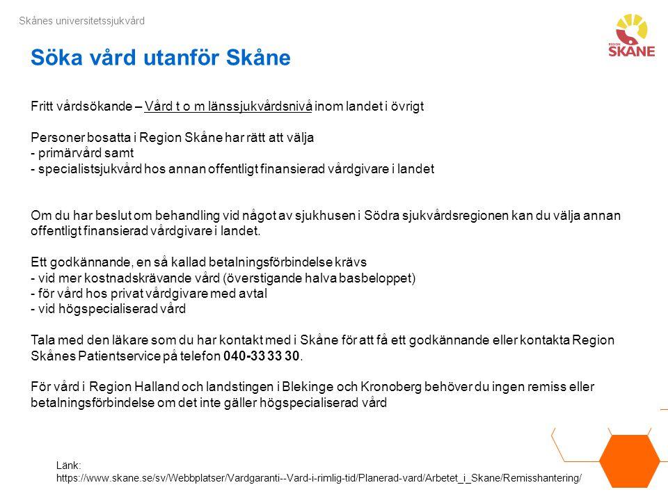 Skånes universitetssjukvård Försäkringskassan ska kontaktas av de som är bosatta i Sverige och önskar vård inom EU/EES (ut) www.forsakringskassan.se Söka vård utomlands EU;s rörlighetsdirektiv 1 oktober 2013