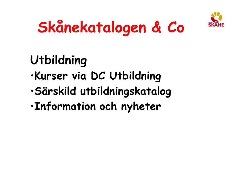 Skånekatalogen & Co Utbildning Kurser via DC Utbildning Särskild utbildningskatalog Information och nyheter