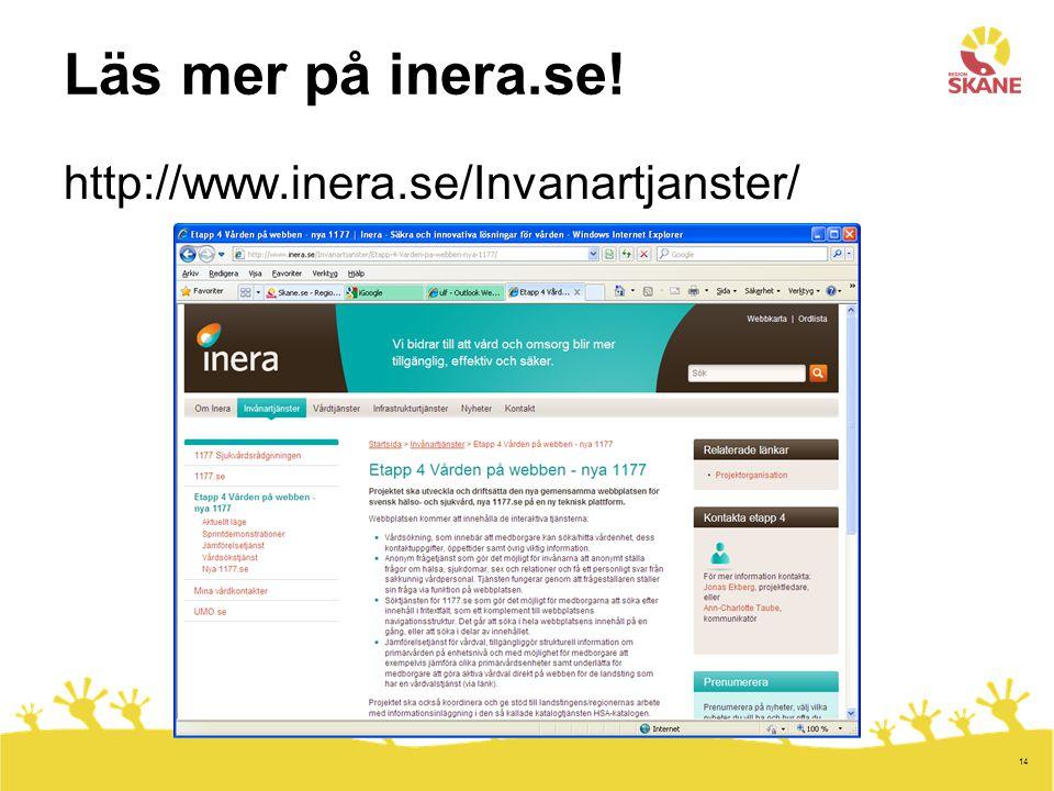 14 Läs mer på inera.se! http://www.inera.se/Invanartjanster/