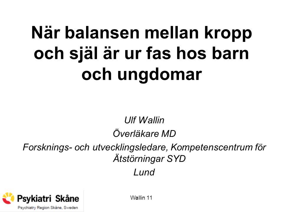 Wallin 11 Den centrala svårigheten Genomgripande svårighet att äta Äter för lite Hamnar i svält Svälten för en allt mer dominerande betydelse både kroppsligt och psykologiskt.