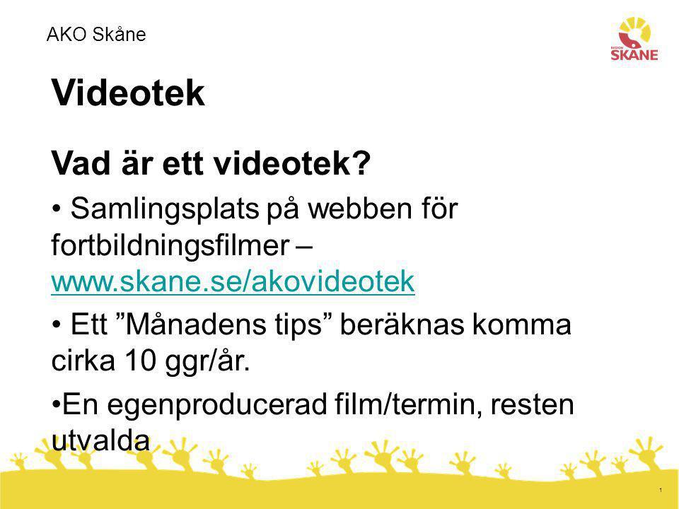 """1 Videotek Vad är ett videotek? Samlingsplats på webben för fortbildningsfilmer – www.skane.se/akovideotek www.skane.se/akovideotek Ett """"Månadens tips"""