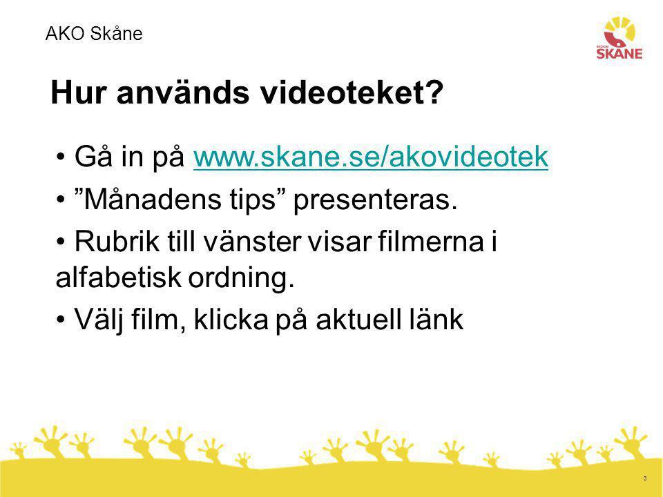 """3 Hur används videoteket? Gå in på www.skane.se/akovideotekwww.skane.se/akovideotek """"Månadens tips"""" presenteras. Rubrik till vänster visar filmerna i"""