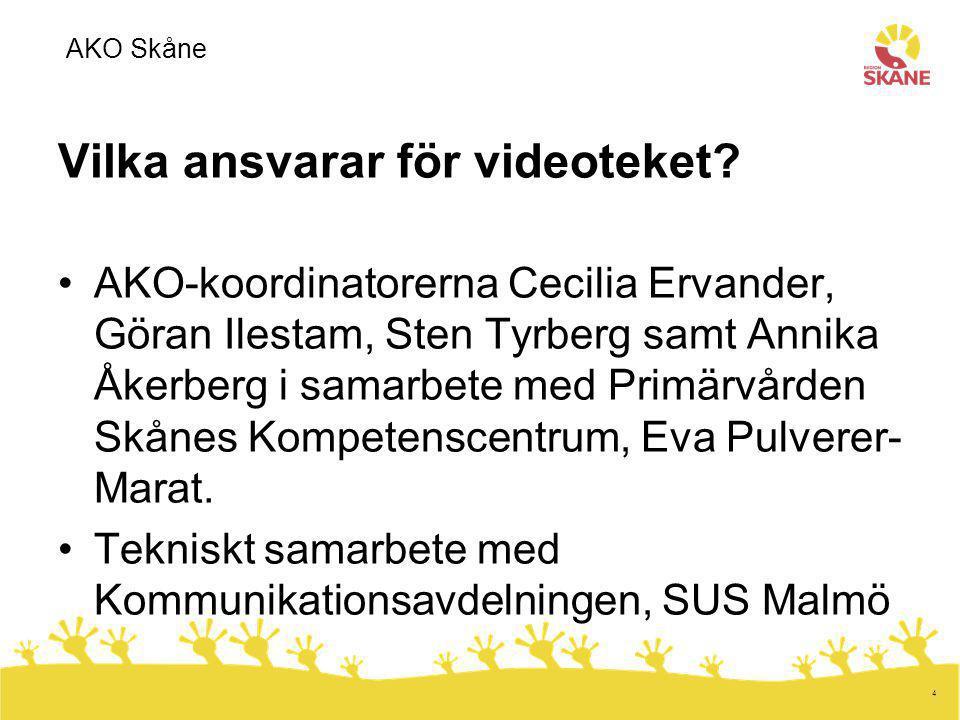 4 Vilka ansvarar för videoteket? AKO-koordinatorerna Cecilia Ervander, Göran Ilestam, Sten Tyrberg samt Annika Åkerberg i samarbete med Primärvården S