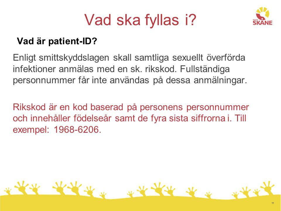 11 Vad ska fyllas i.Vad är patient-ID.