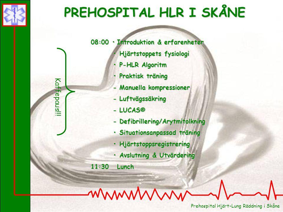 PREHOSPITAL HLR I SKÅNE 08:00 Introduktion & erfarenheter Hjärtstoppets fysiologi Hjärtstoppets fysiologi P-HLR Algoritm P-HLR Algoritm Praktisk träni