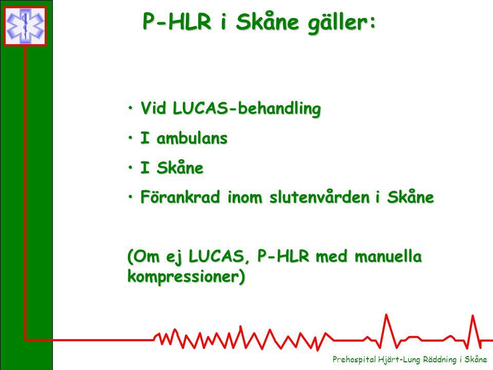 Prehospital Hjärt-Lung Räddning i Skåne Vid LUCAS-behandling Vid LUCAS-behandling I ambulans I ambulans I Skåne I Skåne Förankrad inom slutenvården i