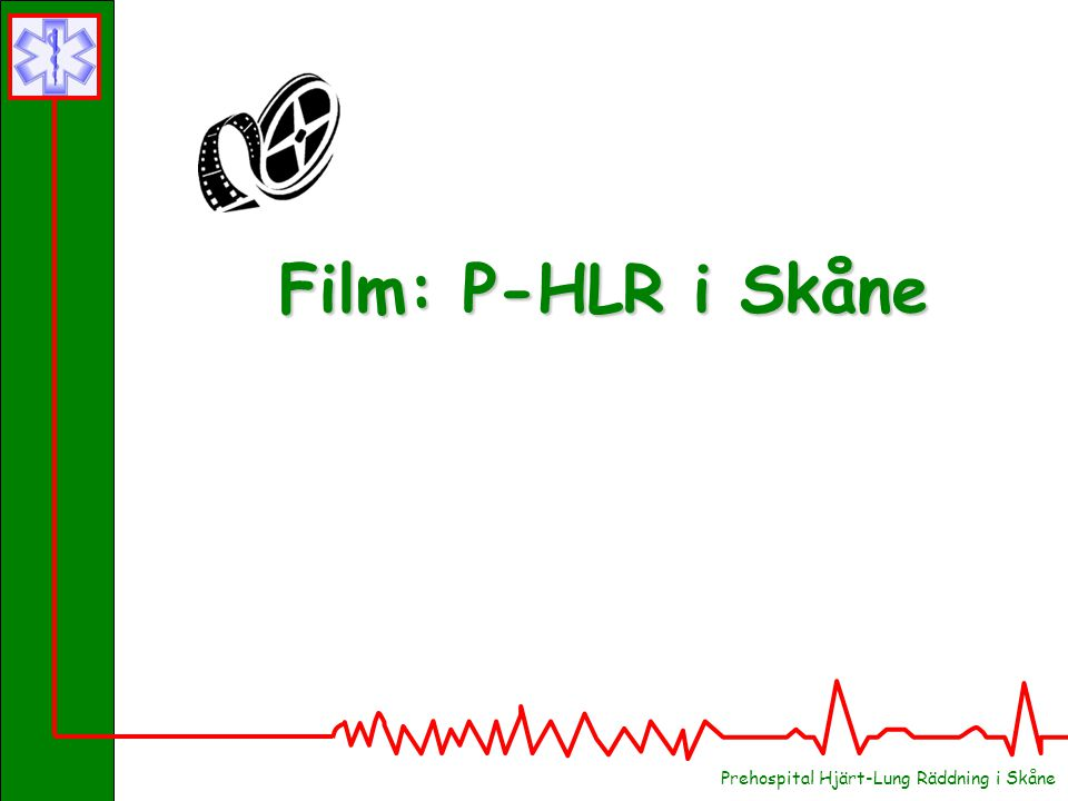 Prehospital Hjärt-Lung Räddning i Skåne Film: P-HLR i Skåne