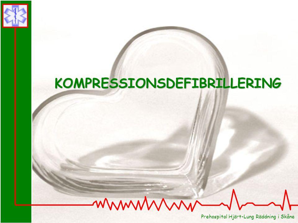 Prehospital Hjärt-Lung Räddning i Skåne KOMPRESSIONSDEFIBRILLERING