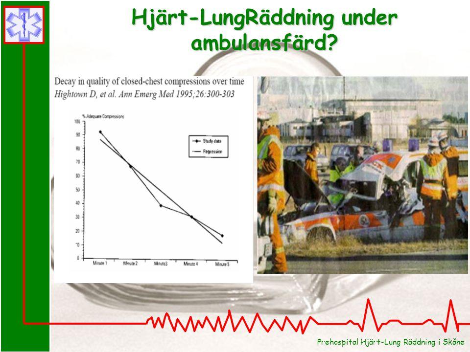 Prehospital Hjärt-Lung Räddning i Skåne Hjärt-LungRäddning under ambulansfärd?