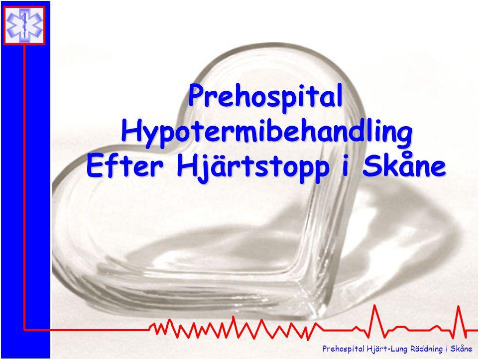 Prehospital Hjärt-Lung Räddning i Skåne Prehospital Hypotermibehandling Efter Hjärtstopp i Skåne