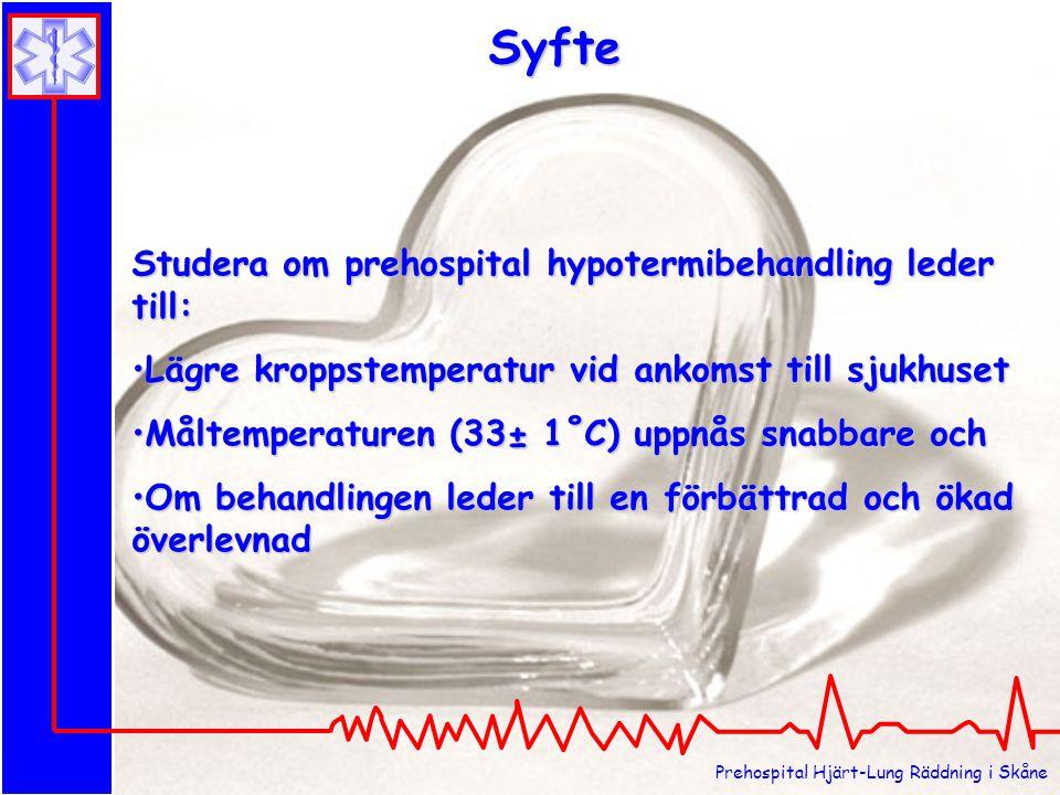 Prehospital Hjärt-Lung Räddning i Skåne Studera om prehospital hypotermibehandling leder till: Lägre kroppstemperatur vid ankomst till sjukhusetLägre