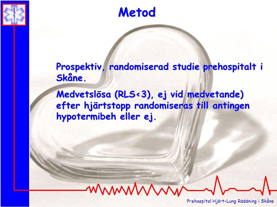 Prehospital Hjärt-Lung Räddning i Skåne Prospektiv, randomiserad studie prehospitalt i Skåne. Medvetslösa (RLS<3), ej vid medvetande) efter hjärtstopp