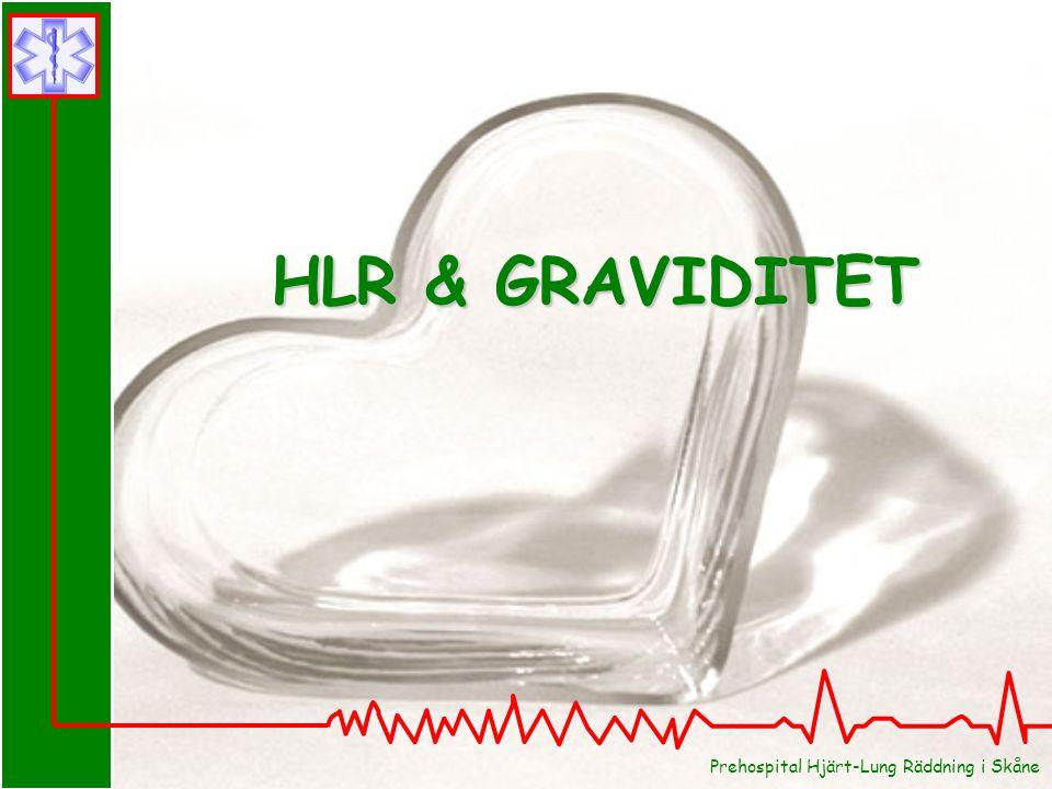 Prehospital Hjärt-Lung Räddning i Skåne HLR & GRAVIDITET