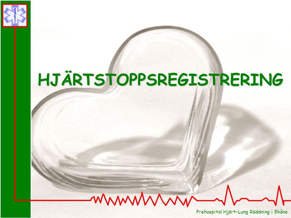 Prehospital Hjärt-Lung Räddning i Skåne HJÄRTSTOPPSREGISTRERING
