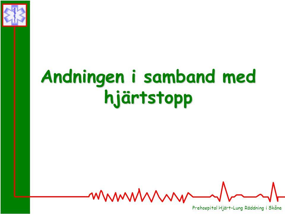 Prehospital Hjärt-Lung Räddning i Skåne Andningen i samband med hjärtstopp