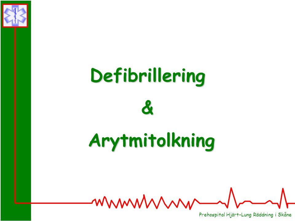 Prehospital Hjärt-Lung Räddning i Skåne Defibrillering& Arytmitolkning Arytmitolkning