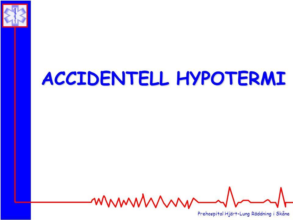 Prehospital Hjärt-Lung Räddning i Skåne ACCIDENTELL HYPOTERMI